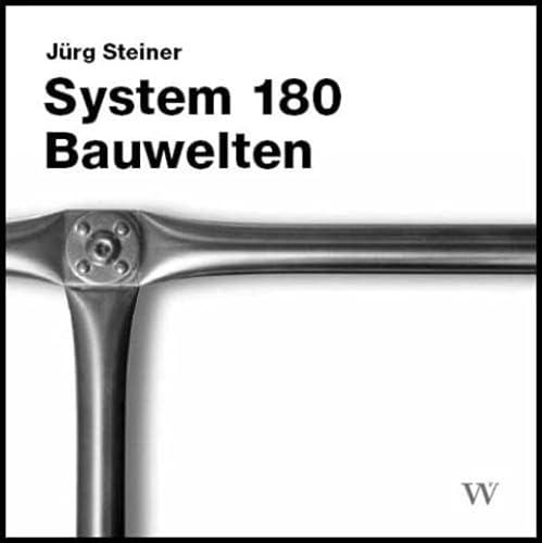 System 180. Bauwelten: Steiner, J�rg