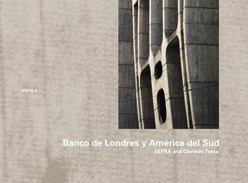 9783803007407: Sepra & Clorindo Testa: Banco de Londres y América del Sud, 1959–1966: O'NFM Vol. 4 (The O'Neil Ford Monograph)