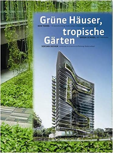 9783803007568: T. R. Hamzah & Yeang: Green Buildings, Tropical Gardens