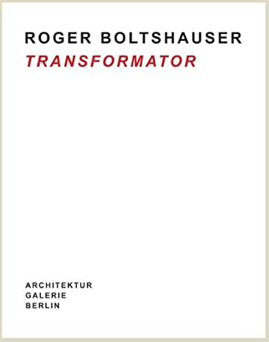 9783803007612: Roger Boltshauser - Transformator