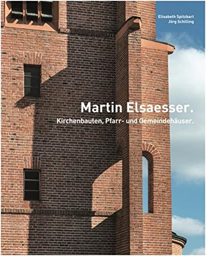 Martin Elsaesser Kirchenbauten, Pfarr- und Gemeindehäuser: Elisabeth Spitzbart