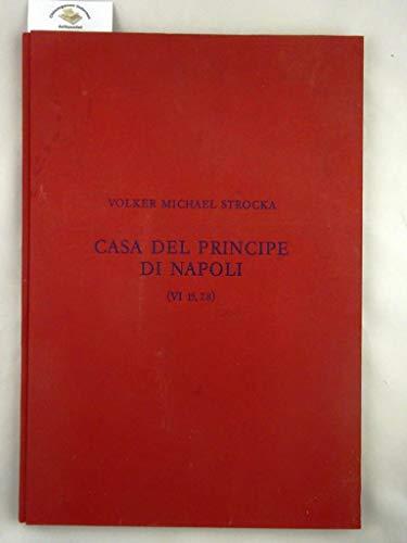 Casa del Principe di Napoli : (VI 15, 7.8) ; Häuser in Pompeji, Band 1.: Strocka, Volker ...