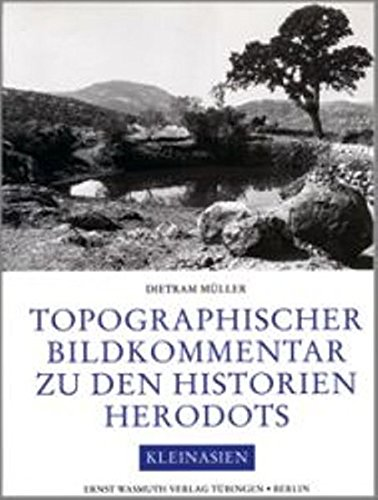 Topographischer Bildkommentar zu den Historien Herodots. Kleinasien und angrenzende Gebiete mit S&...