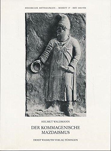 Der kommagenische Mazdaismus (Istanbuler Mitteilungen) (German Edition): Waldmann, Helmut
