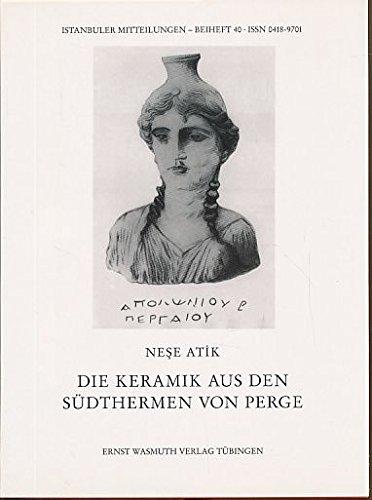 Die Keramik aus den Sudthermen von Perge: Atik, Nese