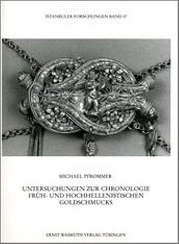 Untersuchungen Zur Chronologie Fruh- Und Hochhellenistischen Goldschmucks: Pfrommer, Michael