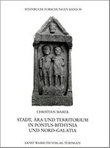 9783803017604: Stadt, Ara und Territorium in Pontus-Bithynia und Nord-Galatia (Istanbuler Forschungen) (German Edition)