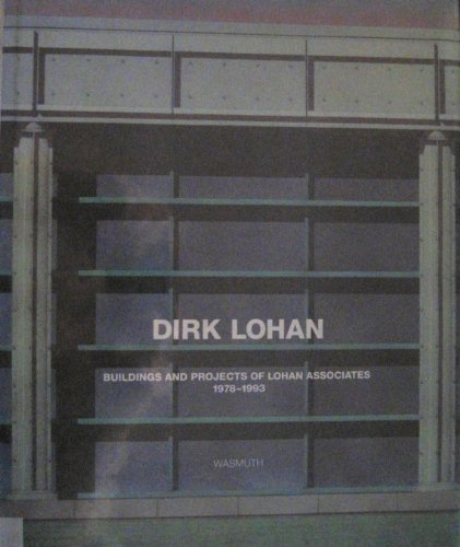 Dirk Lohan. Buildings and projects of Lohan Associates. 1978 - 1993. With a preface by Franz Schu...