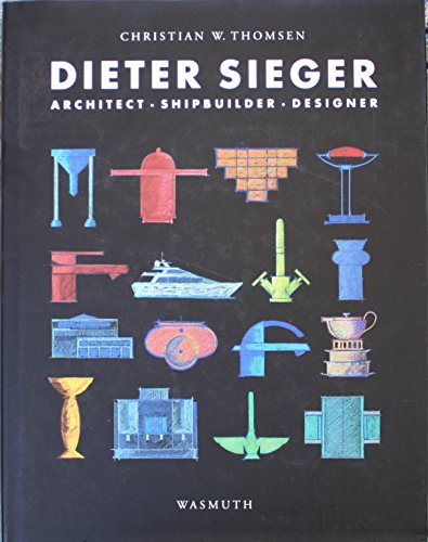 9783803028198: Dieter Sieger: Architect, Shipbuilder, Designer