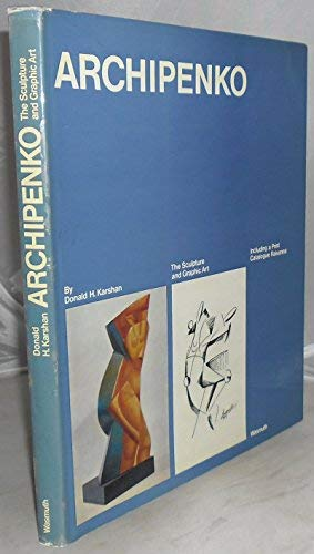 Archipenko: Sculpture and Graphic Art, Including a: Archipenko, Alexander, 1887-1964)