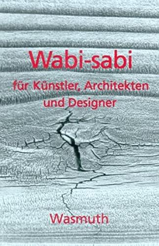 Wabi-sabi für Künstler, Architekten und Designer. Japans Philosophie der Bescheidenheit. (3803030641) by Leonard Koren; Matthias Dietz