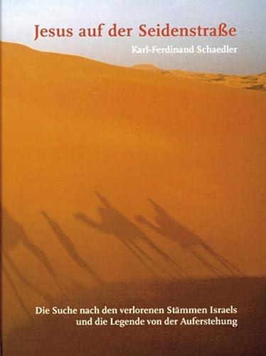 9783803033307: Jesus auf der Seidenstraße: Die Suche nach den verlorenen Stämmen Israels und die Legende von der Auferstehung