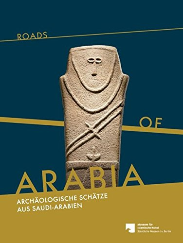 9783803033550: Roads of Arabia: Archäologische Schätze aus Saudi-Arabien