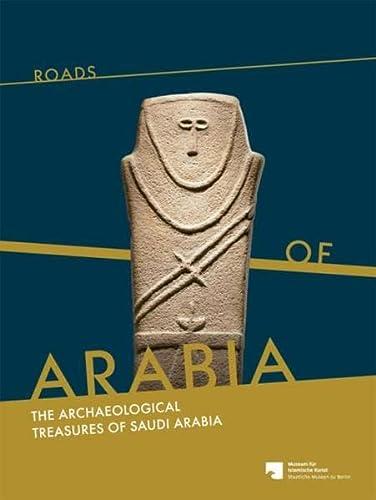 9783803033567: Roads of Arabia: The Archeological Treasures of Saudi Arabia