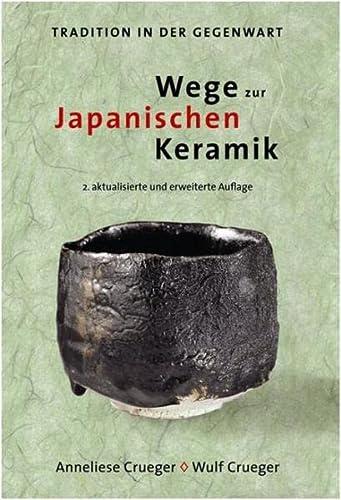9783803033598: Wege zur Japanischen Keramik: Tradition in der Gegenwart