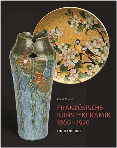 Französische Kunst-Keramik 1860-1920: Horst Makus