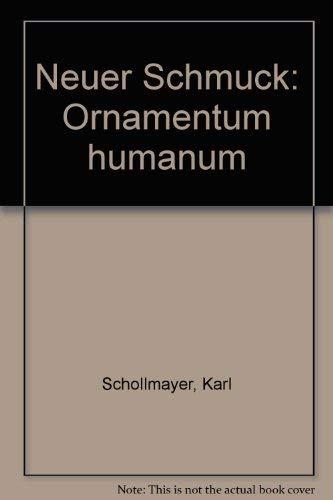 Neuer Schmuck: Ornamentum Humanum: Schollmayer, Karl