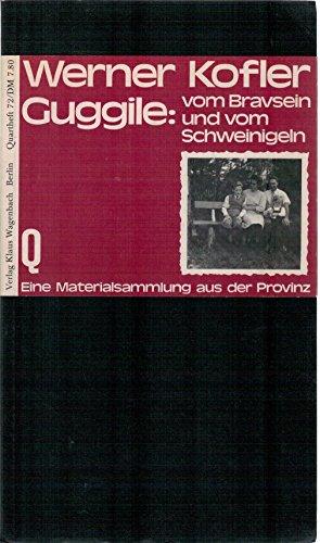 9783803100726: Guggile: Vom Bravsein und vom Schweinigeln. Eine Materialsammlung aus der Provinz (German Edition)