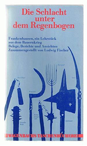 Die Schlacht unter dem Regenbogen: Fischer, Ludwig: