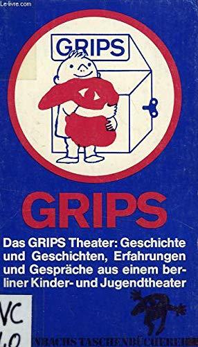 Das GRIPS Theater. Geschichte und Geschichten, Erfahrungen