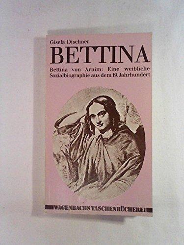 Bettina von Arnim : e. weibl. Sozialbiographie: Dischner, Gisela (Herausgeber):