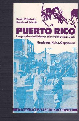 9783803120533: Puerto Rico: Inselparadies d. Wallstreet oder unabhangiger Staat? Geschichte, Kultur, Gegenwart (Wagenbachs Taschenbucherei ; 53) (German Edition)