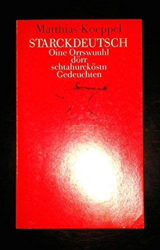 9783803120946: Starckdeutsch. Oine Orrswuuhl dörr schtahurcköstn Gedeuchten 1972-1982