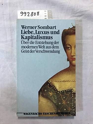 Liebe, Luxus und Kapitalismus: Sombart, Werner