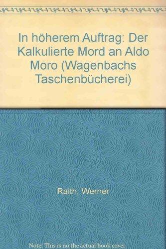 9783803121110: In h�herem Auftrag: Der Kalkulierte Mord an Aldo Moro (Wagenbachs Taschenb�cherei)