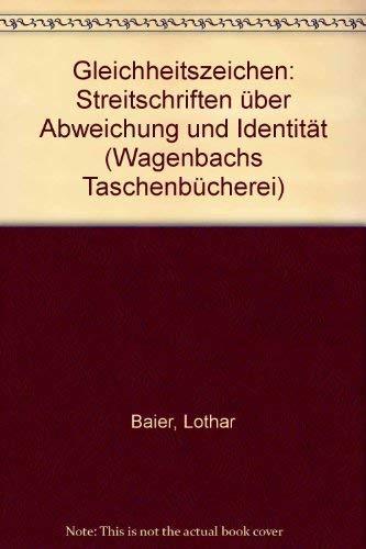 9783803121240: Gleichheitszeichen: Streitschriften über Abweichung und Identität (Wagenbachs Taschenbücherei)