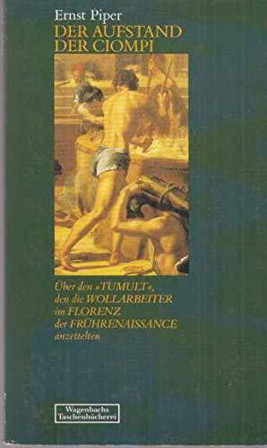 9783803121752: Der Aufstand der Ciompi. Über den Tumult, den die Wollarbeiter im Florenz der Frührenaissance anzettelten