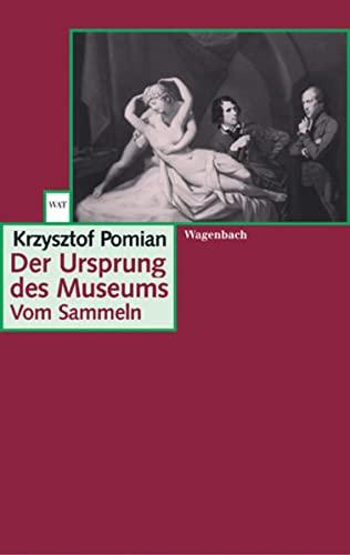 9783803123022: Der Ursprung des Museums. Vom Sammeln.