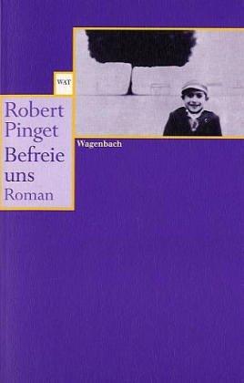 Befreie uns Roman: Pinget, Robert