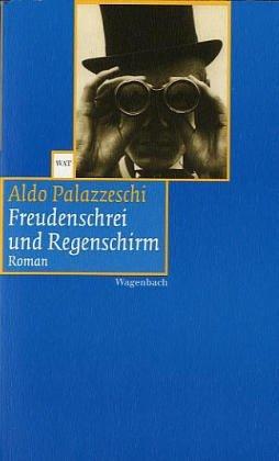 Freudenschrei und Regenschirm.: Aldo Palazzeschi