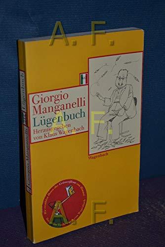 Lügenbuch. Hrsg. von Klaus Wagenbach. Mit Zeichn.: Manganelli, Giorgio
