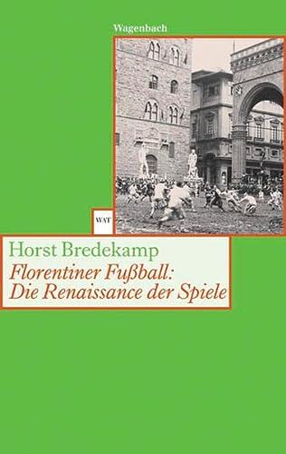 9783803123978: Florentiner Fußball: Die Renaissance der Spiele.