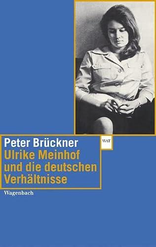 Ulrike Marie Meinhof und die deutschen Verhältnisse (WAT) - Peter, Brückner,