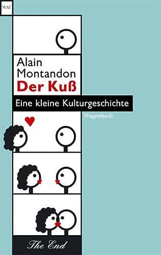 9783803125491: Der Kuss Eine kleine Kulturgeschichte. Gesamttitel: Wagenbachs Taschenbuecherei; 549