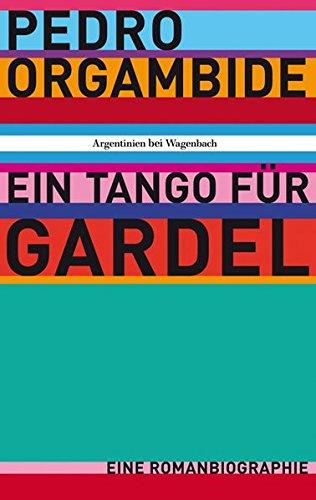Orgambide, P: Tango f??r Gardel