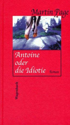 9783803131676: Antoine oder die Idiotie
