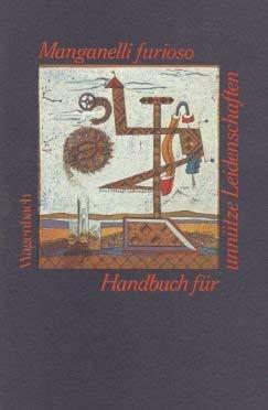 Manganelli furioso. Ein Handbuch für unnütze Leidenschaften: Manganelli, Giorgio