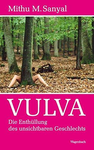 9783803136299: Vulva: Die Enthüllung des 'unsichtbaren Geschlechts'