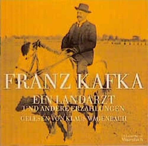 Ein Landarzt und andere Erzahlungen. CD: Gelesen: Franz Kafka, Klaus