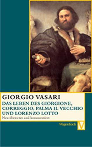 Das Leben des Giorgione, Corregio, Palma il Vecchio und Lorenzo Lotto (9783803150387) by Giorgio Vasari