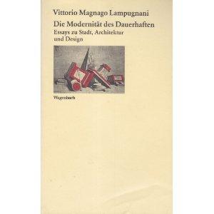 9783803151513: Die Modernität des Dauerhaften. Essays zu Stadt, Architektur und Design