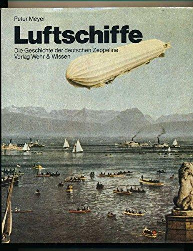 Luftschiffe: D. Geschichte d. deutschen Zeppeline (German: Meyer, Peter
