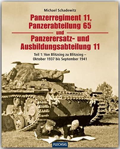 9783803500274: Panzerregiment 11, Panzerabteilung 65 und Panzerersatz- und Ausbildungsabteilung 11. Teil 01: Von Blitzsieg zu Blitzsieg - Oktober 1937 bis September 1941