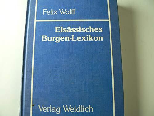 9783803510082: Elsässisches Burgenlexikon.. Verzeichnis der Burgen und Schlösser im Elsass.