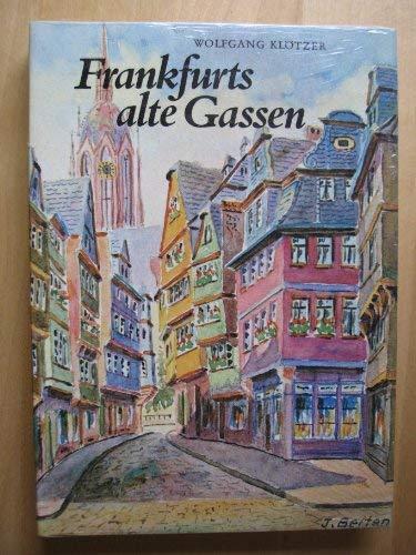 Frankfurts Alte Gassen: Klotzer, Wolfgang; Berten,