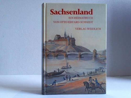 Sachsenland - Ein Heimatbuch: Eduard Schmidt